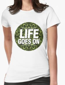 Life Goes On Womens Fitted T-Shirt