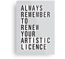 LICENCE RENEWAL Metal Print
