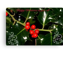 The Holly & The Ivy, come on all lets sing???? Canvas Print