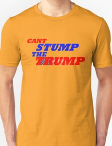 Can't Stump The Trump Text Only T-Shirt
