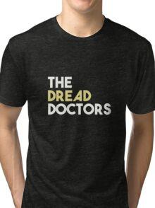 Dread Doctors 3 Tri-blend T-Shirt
