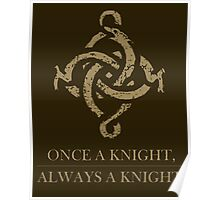 Once a Knight, Always a Knight Poster