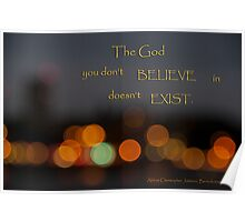 """""""The God you don't believe in... Poster"""