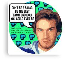 PewDiePie DON'T BE A SALAD! Canvas Print