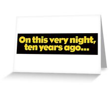 Pee Wee - On this very night, ten years ago... Greeting Card