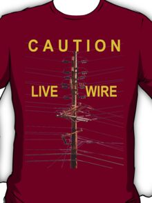 Caution - Live Wire T-Shirt