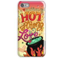 A Cauldron Full of Hot Strong Love iPhone Case/Skin