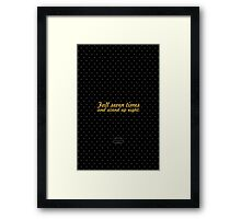 """Fall seven times and stand up eight."" - JAPANESE PROVERB Framed Print"