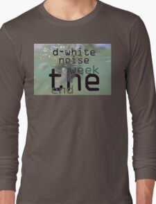 D-White Noise - The Week End ep - Merch Long Sleeve T-Shirt