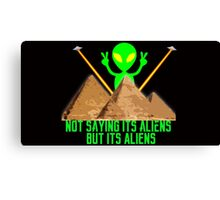 Not Saying It's Aliens.... Canvas Print