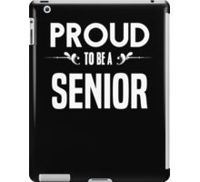 Proud to be a Senior. Show your pride if your last name or surname is Senior iPad Case/Skin