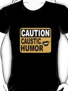 Caustic Humor T-Shirt