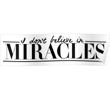 I don't believe in miracles Poster