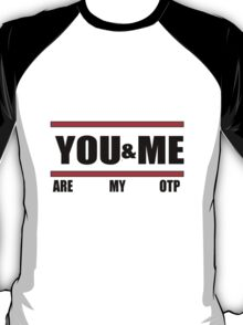 You&Me [Are My OTP] T-Shirt