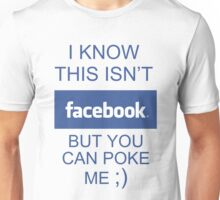"""Poke Me"" Facebook Shirt! Unisex T-Shirt"