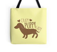 Crazy puppy dog lady Tote Bag