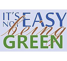 IT'S NOT EASY BEING GREEN Photographic Print