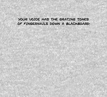 your voice has the grating tones Unisex T-Shirt