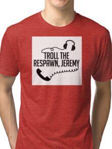 Unbreakable Kimmy Schmidt- Troll the Respawn, Jeremy Tri-blend T-Shirt