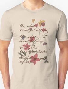 Oh, what a beautiful morning! T-Shirt