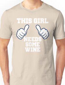 This Girl Needs Some Wine Unisex T-Shirt
