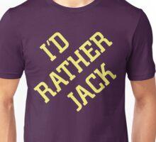 I'd Rather Jack Unisex T-Shirt