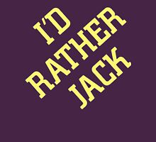 I'd Rather Jack Unisex T-Shirt