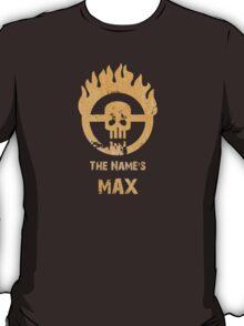 The name's Max - Mad Max Fury Road T-Shirt