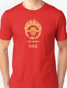 The name's Max - Mad Max Fury Road Unisex T-Shirt
