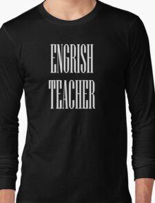 Engrish Long Sleeve T-Shirt
