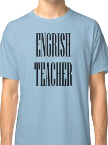 Engrish black Classic T-Shirt