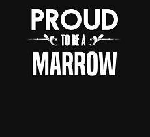 Proud to be a Marrow. Show your pride if your last name or surname is Marrow T-Shirt