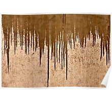 Dripping Brown Poster