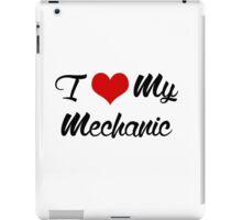 I Love my mechanic iPad Case/Skin