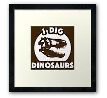 I Dig Dinosaurs Framed Print