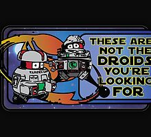 Star Wars - These Are Not The Droids You're Looking For by Midwestern