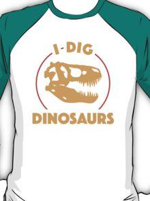 I Dig Dinosaurs T-Shirt