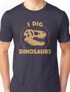 I Dig Dinosaurs Unisex T-Shirt