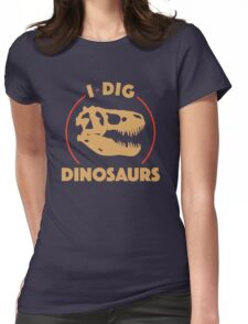 I Dig Dinosaurs Womens Fitted T-Shirt