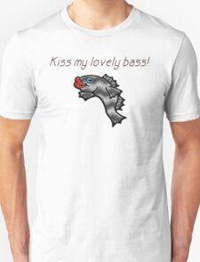 Kiss My Lovely Bass! T-Shirt