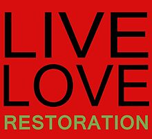 LIVE LOVE RESTORATION by creativecm