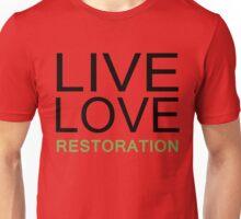 LIVE LOVE RESTORATION Unisex T-Shirt