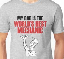 My DAD is the world's best MECHANIC Unisex T-Shirt