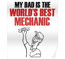 My DAD is the world's best MECHANIC Poster