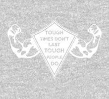 Tough Times don't last... Tough People do! One Piece - Long Sleeve