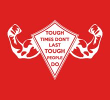 Tough Times don't last... Tough People do! One Piece - Short Sleeve