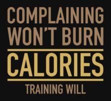 Complaining Won't Burn Calories by AmazingVision