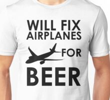 Will Fix Airplanes For BEER Unisex T-Shirt