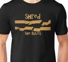 Shred the Rules Unisex T-Shirt