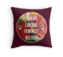 Angry Liberal Feminist Delight Throw Pillow